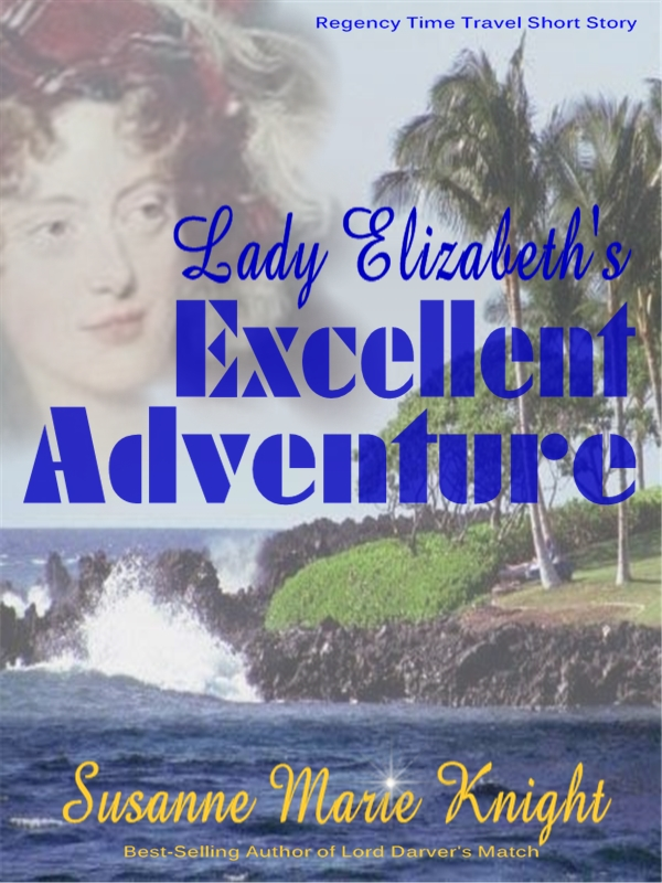 Lady Elizabeth's Excellent Adventure